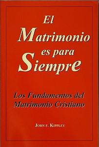 EL MATRIMONIO ES PARA SIEMPRE