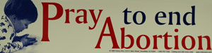 PRO-LIFE BUMPER STICKER Pray To End Abortion.