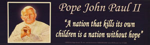 POPE JOHN PAUL II QUOTE BUMPER STICKER