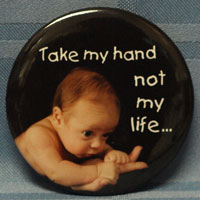 TAKE MY HAND PRO-LIFE BUTTON