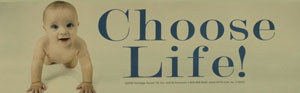 CHOOSE LIFE! BUMPER STICKER