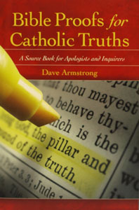 BIBLE PROOFS FOR CATHOLIC TRUTHS by DAVE ARMSTRONG