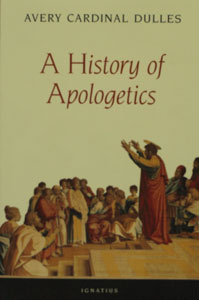 A HISTORY OF APOLOGETICS by AVERY CARDINAL DULLES