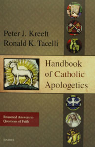 HANDBOOK OF CATHOLIC APOLOGETICS by PETER KREEFT AND RONALD TACELLI