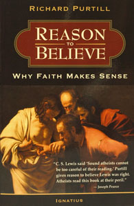 REASON TO BELIEVE, Why Faith Makes Sense, by RICHARD PURTILL