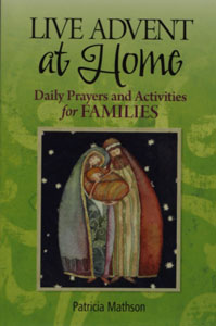 LIVE ADVENT AT HOME Daily Prayers and Activities for Families by PATRICIA MATHSON