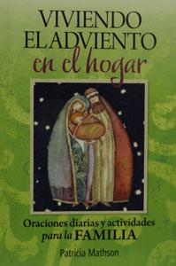 VIVIENDO EL ADVIENTO EN EL HOGAR Oraciones Diarias y Actividades para la Familia by PATRICIA MATHSON
