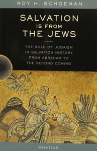 SALVATION IS FROM THE JEWS by Roy H. Schoeman.