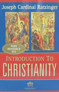 INTRODUCTION TO CHRISTIANITY by Joseph Cardinal Ratzinger