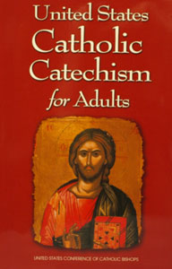 UNITED STATES CATHOLIC CATECHISM FOR ADULTS  by USCCB