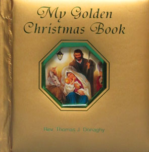 MY GOLDEN CHRISTMAS BOOK by REV. THOMAS J. DONAGHY