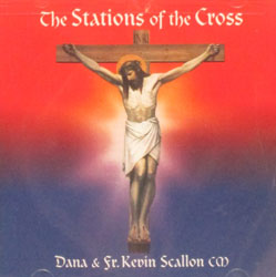 THE STATIONS OF THE CROSS Dana and Fr. Kevin Scallon, C.M. CD.