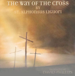 THE WAY OF THE CROSS by St. Alphonsus Liguori.  CD.