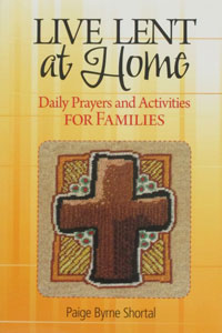 LIVE LENT AT HOME by PAIGE BYRNE SHORTAL