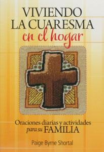 VIVIENDO LA CUARESMA EN EL HOGAR by PAIGE BRYRNE SHORTAL