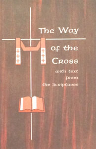 THE WAY OF THE CROSS WITH TEXT FROM THE SCRIPTURES.