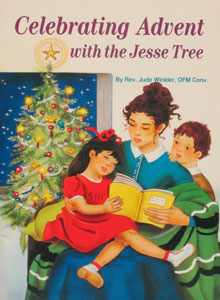 CELEBRATING ADVENT WITH THE JESSE TREE by REV. JUDE WINKLER No. 495