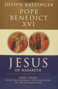 JESUS OF NAZARETH, Holy Week: From the Entrance into Jerusalem to the Resurrection, Hardcover