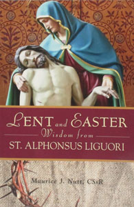 LENT AND EASTER WISDOM FROM ST. ALPHONSUS LIGUORI, by Maurice J. Nutt C.S.s.R. Paper