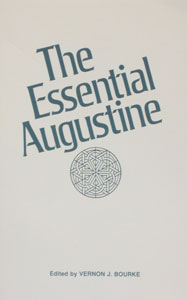 THE ESSENTIAL AUGUSTINE ed. by Vernon Bourke.
