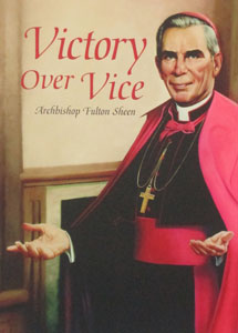 VICTORY OVER VICE BY Bishop Fulton J. Sheen.