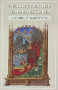 CHARITY FOR THE SUFFERING SOULS by REV. JOHN A. NAGELEISEN