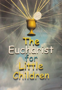 THE EUCHARIST FOR LITTLE CHILDREN. DVD.
