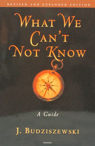 WHAT WE CAN'T NOT KNOW A Guide by J. BUDZISZEWSKI
