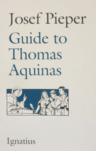 GUIDE TO THOMAS AQUINAS by JOSEF PIEPER