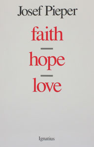 FAITH HOPE LOVE by JOSEF PIEPER
