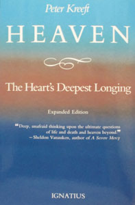 HEAVEN THE HEART'S DEEPEST LONGING by PETER KREEFT