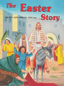 THE EASTER STORY No. 492 by REV. JUDE WINKLER, OFM Conv.