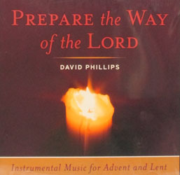 PREPARE THE WAY OF THE LORD Instrumental Music for Advent and Lent by DAVID PHILLIPS