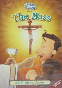 BROTHER FRANCIS: THE MASS A Life-Giving Prayer DVD
