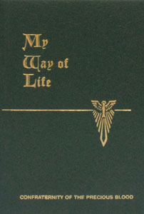 MY WAY OF LIFE compiled by Walter Farrell, O.P. and Martin Healy, S.T.D.