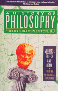 A HISTORY OF PHILOSOPHY by Frederick Copleston, S.J. Vol. 1.