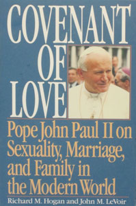 COVENANT OF LOVE by Fr. Richard Hogan and Fr. John LeVoir.