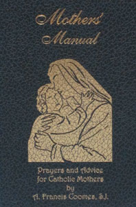 MOTHERS' MANUAL by Rev. A. Francis Coomes