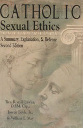 CATHOLIC SEXUAL ETHICS 2nd ed. by Rev. Ronald Lawler, O.F.M. Cap., Joseph Boyle, Jr., and William E. May.