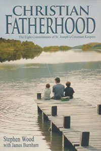 CHRISTIAN FATHERHOOD by Stephen Wood and Jim Burnham.