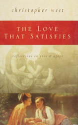 THE LOVE THAT SATISFIES by CHRISTOPHER WEST.