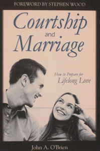 COURTSHIP AND MARRIAGE, HOW TO PREPARE FOR LIFELONG LOVE by JOHN A. O'BRIEN