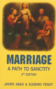 MARRIAGE A PATH TO SANCTITY 2nd Edition by Javier Abad & Eugenio Fenoy
