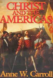 CHRIST AND THE AMERICAS by Anne W. Carroll