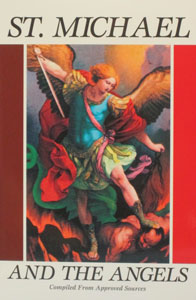 ST. MICHAEL AND THE ANGELS Compiled From Approved Sources