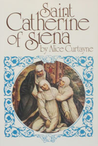 SAINT CATHERINE OF SIENA by Alice Curtayne.