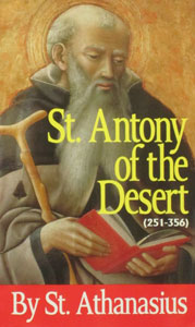 ST. ANTONY OF THE DESERT (251-356) by St. Athanasius.