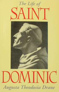 THE LIFE OF SAINT DOMINIC by Augusta Theodosia Drane.