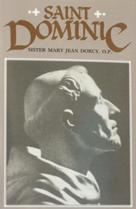 SAINT DOMINIC by Sister Mary Jean Dorcy, O.P.