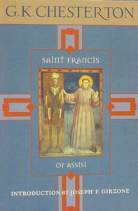 SAINT FRANCIS OF ASSISI by G. K. Chesterton.